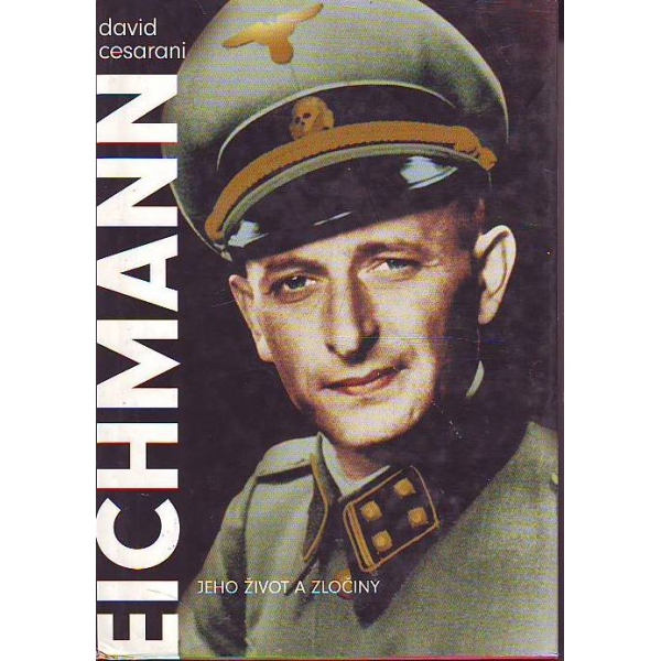 a biography of adolf eichmann a german nazi lieutenant and one of holocausts organizers Adolf eichmann was a german nazi ss-obersturmbannführer (lieutenant colonel) and one of the major organizers of museum of jewish heritage — a living memorial.